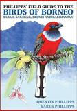 Phillipps' Field Guide to the Birds of Borneo, Quentin Phillipps, 1906780102