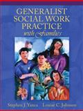 Generalist Social Work Practice with Families, Yanca, Stephen J. and Johnson, Louise C., 0205470106