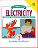 Janice VanCleave's Electricity, Janice Pratt VanCleave, 0471310107
