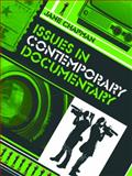 Issues in Contemporary Documentary, Chapman, Jane, 0745640109