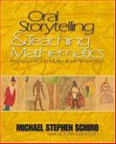 Oral Storytelling and Teaching Mathematics : Pedagogical and Multicultural Perspectives, Schiro, Michael Stephen, 0761930108