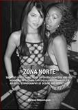 Zona Norte : The Post-Structural Body of Erotic Dancers and Sex Workers in Tijuana, San Diego and Los Angeles: an Auto/ethnography of Desire and Addiction, Hemmingson, Michael, 1443800104