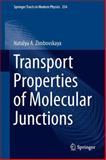 Transport Properties of Molecular Junctions, Zimbovskaya, Natalya A., 1461480108