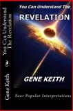 You Can Understand the Revelation, Gene Keith, 1493610104