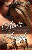 Ain't No Angel, Peggy Henderson, 1494390108