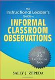 The Instructional Leader's Guide to Informal Classroom Observations, Zepeda, Sally J., 159667010X