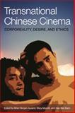 Transnational Chinese Cinema : Corporeality, Desire, and Ethics, , 1626430101
