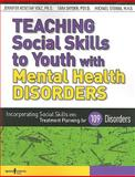 Teaching Social Skills to Youth with Mental Health Disorders, Jennifer Resetar Volz, 1934490105