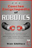 Concise Encyclopedia of Robotics, Gibilisco, Stan, 0071410104