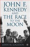 John F. Kennedy and the Race to the Moon, Logsdon, John M., 023011010X
