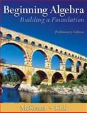 Beginning Algebra : Building a Foundation, McKenna, Paula and Kirk, Honey, 0321500105