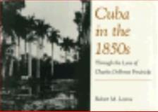 Cuba in the 1850's : Through the Lens of Charles DeForest Fredricks, Levine, Robert M., 0813010101