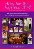 Help for the Hopeless Child : A Guide for Families, Federici, Ronald S., 096671010X