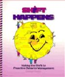 Shift Happens : Making the Shift to Proactive Behavior Management, Suess, George, 0977150100