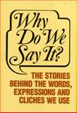Why Do We Say It?, Castle Books, 1555210104