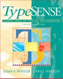 Typesense : Making Sense of Type on the Computer, Wheeler, Susan G. and Wheeler, Gary, 0132190109