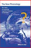 The New Phrenology : The Limits of Localizing Cognitive Processes in the Brain, Uttal, William R., 0262710102