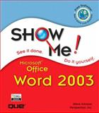 Show Me Microsoft Office Word 2003, Steve Johnson and Perspection, Inc. Staff, 0789730103