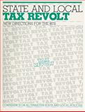 State and Local Tax Revolt : New Directions for the 80's, , 0897880102