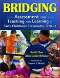 Bridging : Assessment for Teaching and Learning in Early Childhood Classrooms, PreK-3, , 1412950104