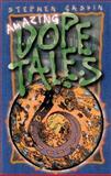 Amazing Dope Tales, Stephen Gaskin, 1579510108