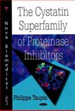 Cystatin Superfamily of Proteinase Inhibitors, Taupin, Philippe, 160456010X