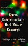 Recent Developments in Dark Matter Research, Nori Kinjo and Akira Nakajima, 162948010X