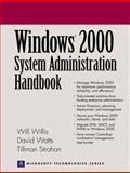 Windows 2000 System Administration Handbook, Watts, David and Willis, William, 0130270105