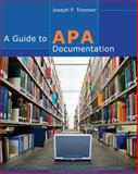 A Guide to APA Documentation, Trimmer, Joseph F., 084003010X