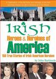 Irish Heroes and Heroines of America, John Bartimole, 0883910101