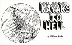 Kayaks to Hell, William Nealy, 0897320107