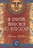 A Spiritual Approach to Astrology, Myrna Lofthus, 0916360105