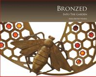 Bronzed (note : Into the Garden: $65 Version), Reuter-Twining, Diana, 0982600100