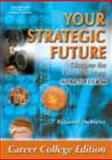 Your Strategic Future Career, Roxanne L. DuVivier, 1418050105
