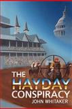 The Hayday Conspiracy, John Whitaker, 1475000103