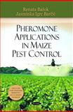 Pheromone Applications in Maize Pest Control, Renata Bazok, Jasminka Igrc Barcic, 1617280100