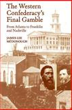 The Western Confederacy's Final Gamble, James Lee McDonough, 162190010X
