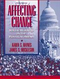 Affecting Change : Social Workers in the Political Arena, Haynes, Karen S. and Mickelson, James S., 0205360106