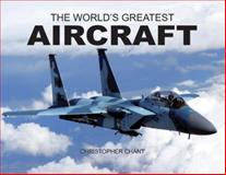 World's Greatest Aircraft, Christopher Chant, 0785820108