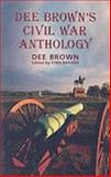Dee Brown's Civil War Anthology, Brown, Dee Alexander, 1574160109