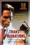 Transfigurations : Violence, Death and Masculinity in American Cinema, Gronstad, Asbjorn, 908964010X