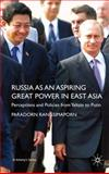 Russia As an Aspiring Great Power in East Asia : Perceptions and Policies from Yeltsin to Putin, Rangsimaporn, Paradorn, 0230210112