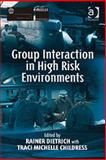 Group Interaction in High Risk Environments, Dietrich, Rainer and Childress, Traci Michelle, 0754640116