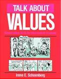 Talk about Values : Conversation Skills for Intermediate Students, Schoenberg, Irene E., 0801300118