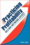 Practicing Profitability - Billing Network Effect for Revenue Cycle Control in Healthcare Clinics and Chiropractic Offices : Collections, Audit Risk, SOAP Notes, Scheduling, Care Plans, and Coding, Lirov, Yuval, 0979610117