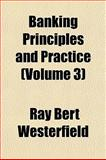 Banking Principles and Practice, Ray Bert Westerfield, 1151910112