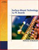 Surface-Mount Technology for PC Boards, Blackwell, Glenn R. and Hollomon, James K., 1418000116