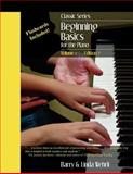 Classic Series: Volume 1 Beginning Basics for the Piano, Barry Wehrli, 1475120117