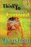 Think Back to Move Forward, Maureen Foster, 1499050119