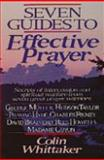 Seven Guides to Effective Prayer, Colin C. Whittaker, 1556610114